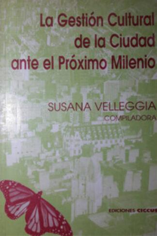 La gestión cultural de la ciudad ante el próximo milenio