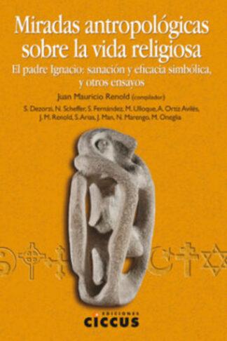 Miradas antropológicas sobre la vida religiosa 1