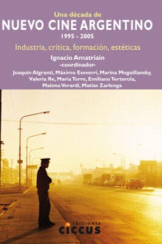 Una década de nuevo cine argentino 1995-2005