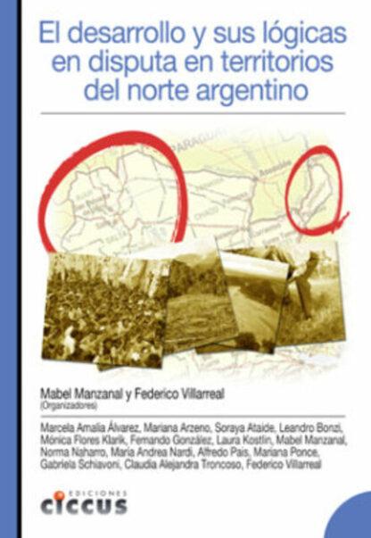 El Desarrollo y sus lógicas en disputas en territorios del norte argentino