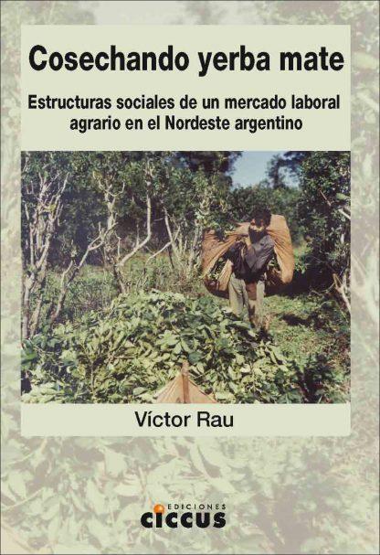 Libro cosechando yerba mate victor rau