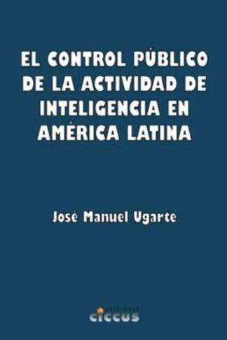 El Control público de la actividad de inteligencia en América Latina