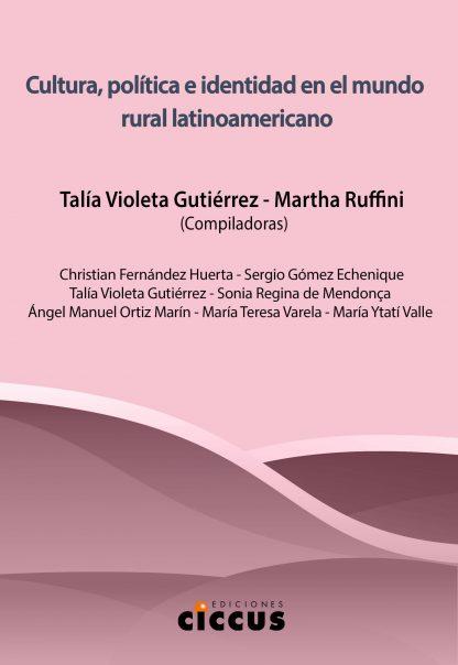 Cultura, política e identidad en el mundo rural latinoamericano