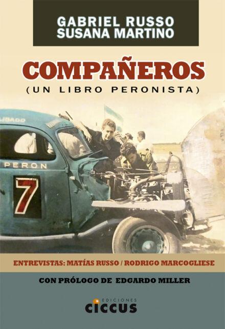 Resultado de imagen para RUSSO, Gabriel / Martino, Susana. Compañeros (un libro peronista), Buenos Aires, Ciccus, 2018.
