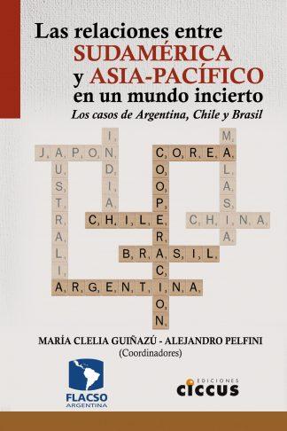Las relaciones entre Sudamérica y Asia-Pacífico en un mundo incierto