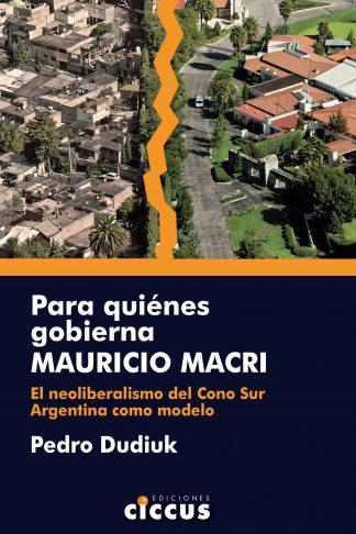 Para quiénes gobierna Muricio Macri