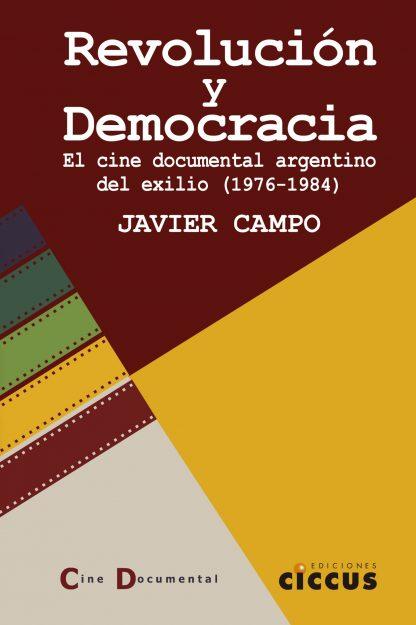 Revolución y democracia javier campo