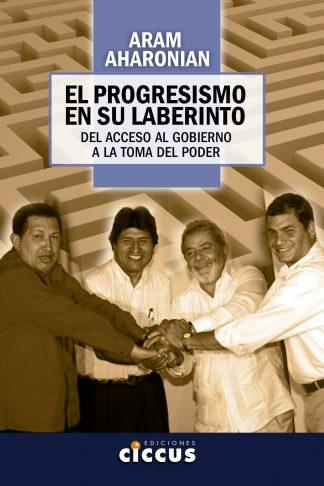 El progresismo en su laberinto aram aharonian