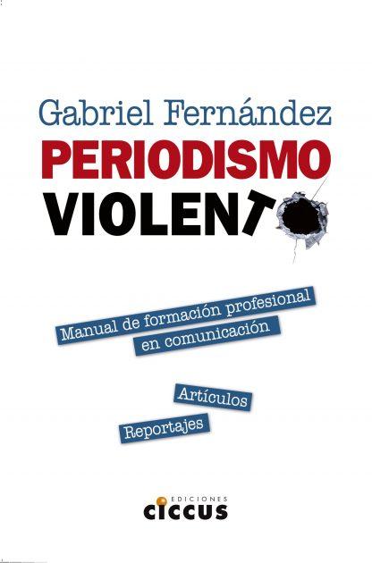periodismo violento gabriel fernández