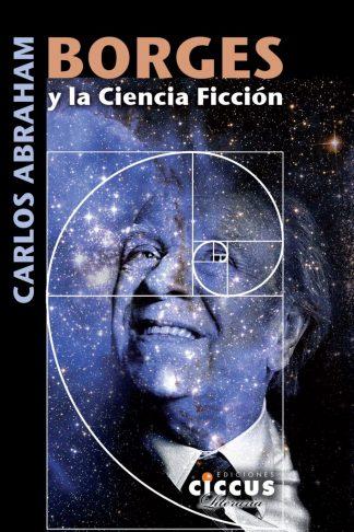 Borges y la ciencia ficción carlos abraham