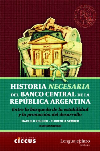 Historia necesaria del Banco Central de la República Argentina