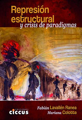 Represión estructural y crisis de paradigmas