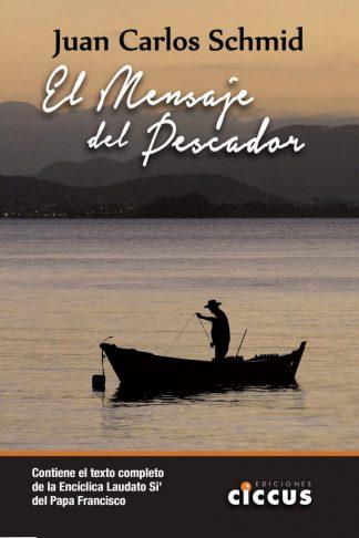 Juan Carlos Schmid - El mensaje del pescador