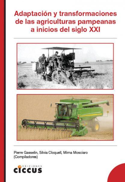 Adaptaciones y Transformaciones de las Agriculturas Pampeanas a Inicios del Siglo XXI