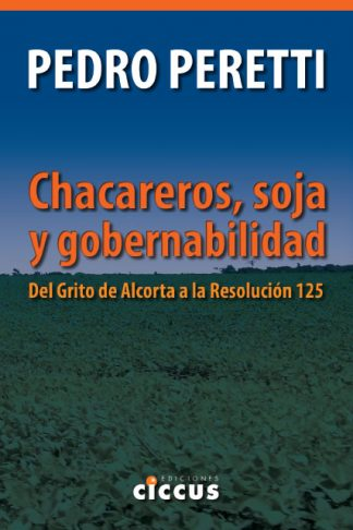 Chacareros, soja y gobernabilidad pedro peretti