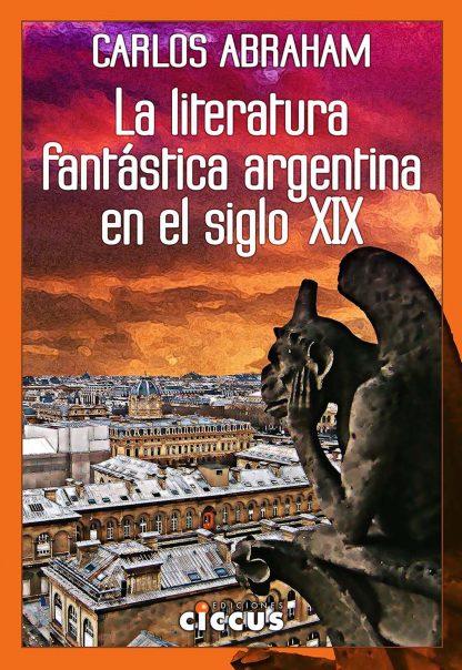 La Literatura fantástica argentina en el siglo XIX carlos abraham