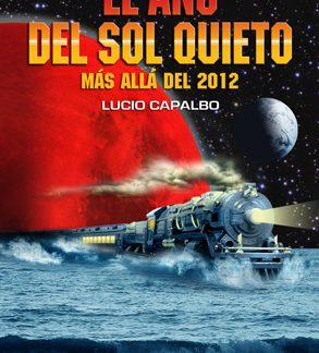 Libro El año del sol quieto Más allá del 2012 CICCUS