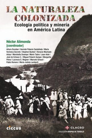 Libro naturaleza colonizada CICCUS