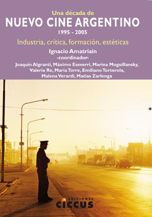 Libro Una decada de nuevo cine argentino CICCUS