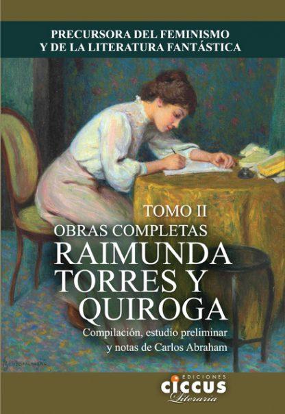 Libro Obras completas Raimunda Torres y Quiroga 2 CICCUS