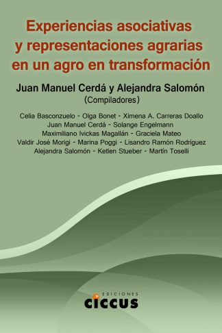 Experiencias asociativas y representaciones agrarias en un agro en transformación