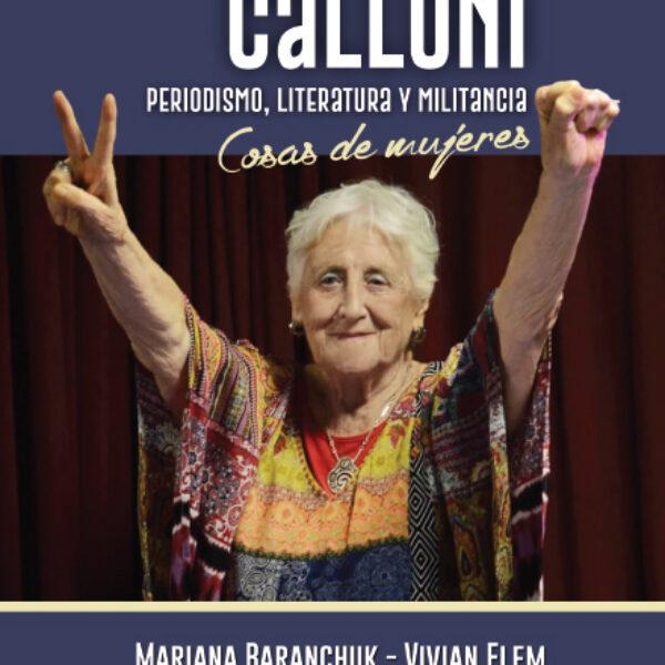 Una biografía de Stella Calloni cruza el periodismo, la literatura y la militancia