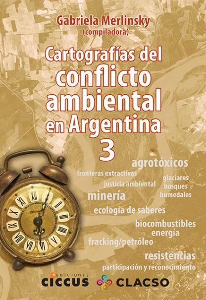 Cartografías del Conflicto ambiental en la argentina gabriela merlinsky