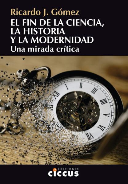 El fin de la ciencia la historia y la modernidad
