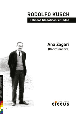 Rodolfo Kusch libro Ana Zagari