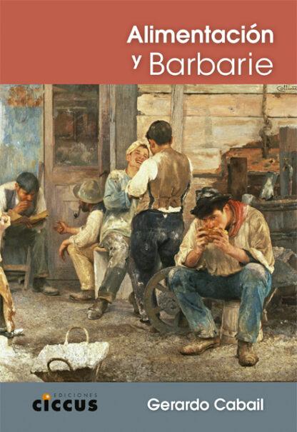 Alimentación y Barbarie - Gerardo Cabail