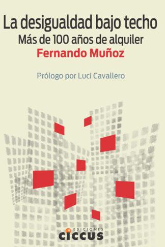 La desigualdad bajo techo - Fernando Muñoz