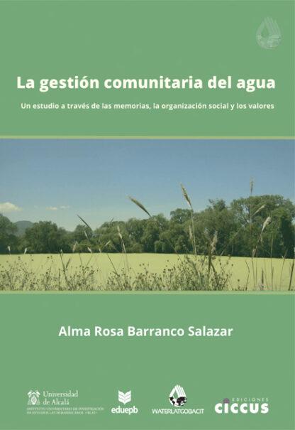 La gestión comunitaria del agua - Alma Rosa Barranco Salazar