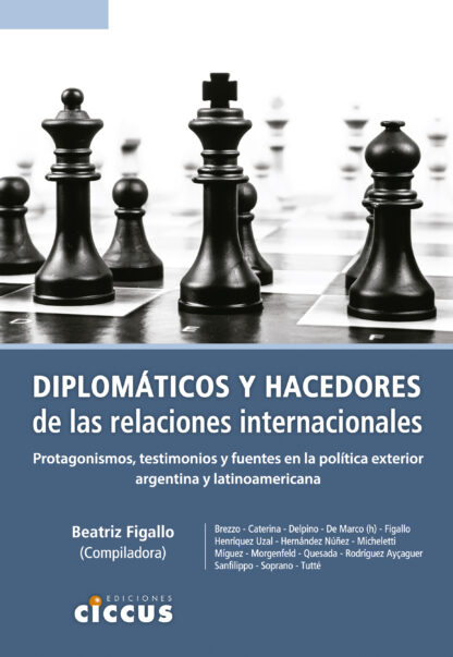 Diplomáticos y hacedores de las relaciones internacionales