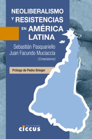 Neoliberalismo y resistencias en América Latina