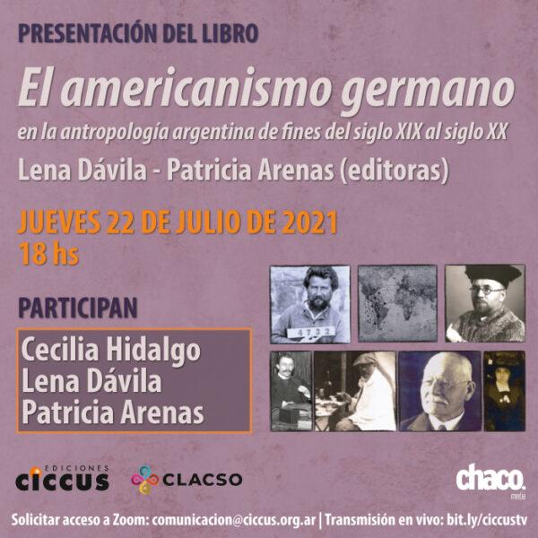 Presentación del libro «El americanismo germano en la antropología argentina de fines del siglo XIX al siglo XX»